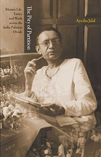 The Pity of Partition: Manto's Life