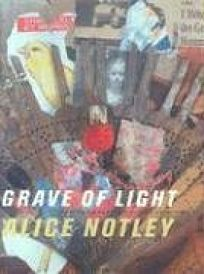 Grave of Light: New and Selected Poems 1970–2005