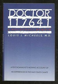 Doctor #117641: A Holocaust Memoir