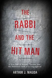 THE RABBI AND THE HIT MAN: A True Tale of Murder