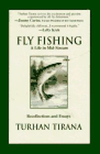 Fly Fishing: A Life in Mid-Stream
