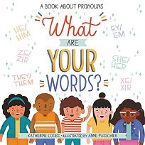 What Are Your Words? A Book About Pronouns