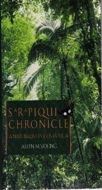 Sarapiqui Chronicle: A Naturalist in Costa Rica