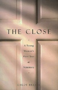 The Close: A Young Womans First Year at Seminary