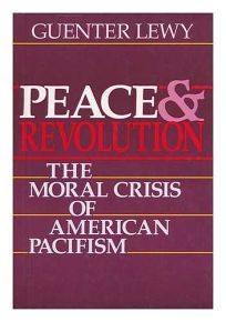 Peace and Revolution: The Moral Crisis of American Pacifism