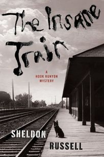 The Insane Train: A Hook Runyon Mystery