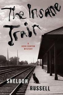The Insane Train: A Hook Runyon Mystery