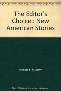 The Editors Choice: New American Stories