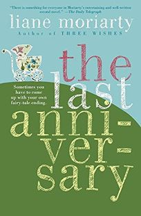 fiction book review the last anniversary by liane moriarty author