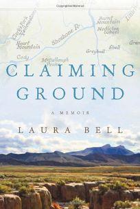 Claiming Ground : A Memoir