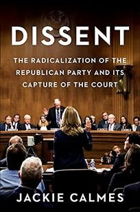 Dissent: The Radicalization of the Republican Party and Its Capture of the Court