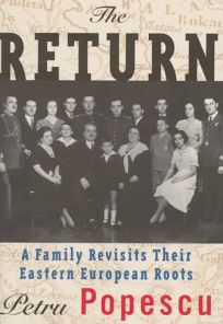 The Return: A Family Revisits Their Eastern European Roots
