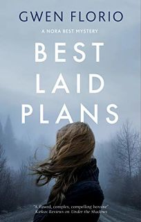Mystery/Thriller Book Review: Best Laid Plans by Gwen Florio. Severn, $28.99 (256p) ISBN 978-0-7278-9024-5