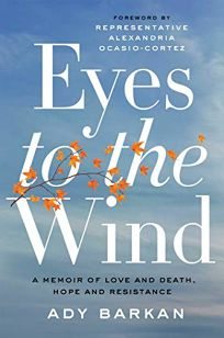 Eyes to the Wind: A Memoir of Love and Death