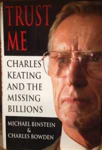 Trust Me: Charles Keating and the Missing Millions