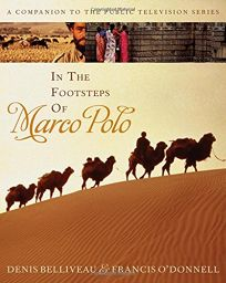 In the Footsteps of Marco Polo: A Companion to the Public Television Series