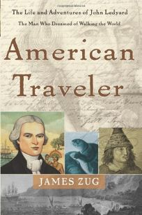 AMERICAN TRAVELER: The Life and Adventures of John Ledyard