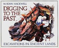 Digging to the Past: Excavations in Ancient Lands