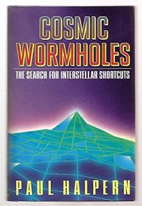 Cosmic Wormholes: 2the Search for Interstellar Shortcuts