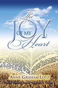 The Joy of My Heart: Meditating Daily on Gods Word