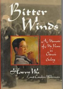 Bitter Winds: A Memoir of My Years in Chinas Gulag