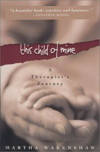 This Child of Mine: A Therapists Journey