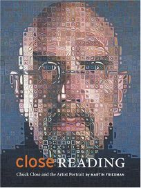 Close Reading: Chuck Close and the Art of the Self-Portrait
