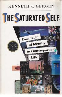 The Saturated Self: Dilemmas of Identity in Contemporary Life