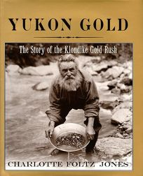 children s book review yukon gold the story of the klondike gold