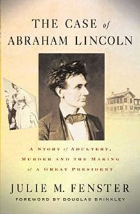 The Case of Abraham Lincoln: A Story of Adultery