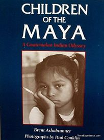 Children of the Maya: A Guatemalan Indian Odyssey