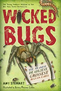 Wicked Bugs Young Readers Edition: The Meanest