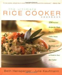 THE ULTIMATE RICE COOKER COOKBOOK: 250 No-Fail Recipes for Pilafs