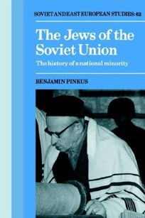 The Jews of the Soviet Union: The History of a National Minority