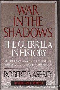 War in the Shadows: Guerillas in History