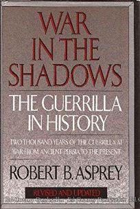 War in the Shadows: Guerillas in History