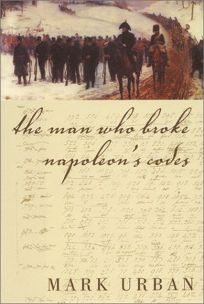 The Man Who Broke Napoleons Codes