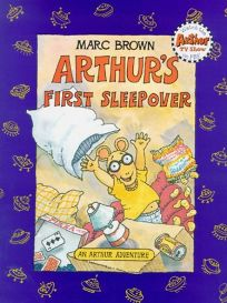Arthurs First Sleepover: An Arthur Adventure