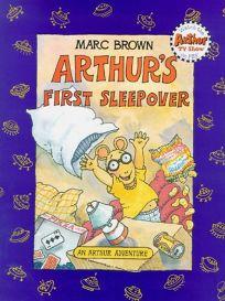Arthurs First Sleepover: An Arthur Adventure