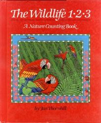 The Wildlife 1 2 3: A Nature Counting Book
