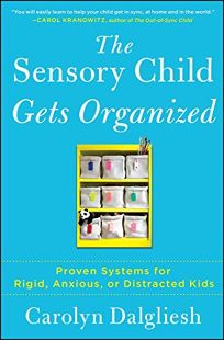 The Sensory Child Gets Organized: Proven Systems for Rigid