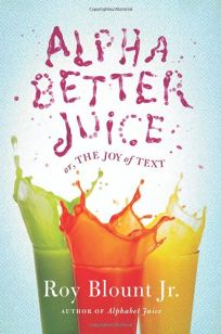 Alphabetter Juice: Or