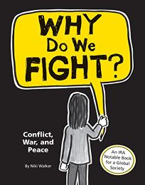 Why Do We Fight? Conflict