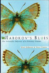 Nabokovs Blues: The Scientific Odyssey of a Literary Genius