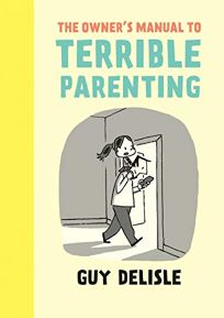 The Owners Manual to Terrible Parenting