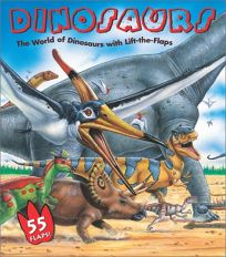 Dinosaurs: The World of Dinosaurs with Lift-The-Flaps