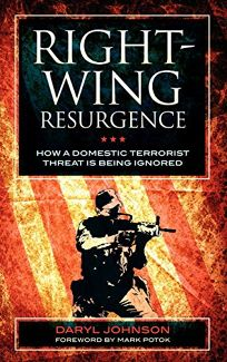 Right-Wing Resurgence: How a Domestic Terrorist Threat is Being Ignored