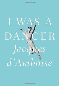 I Was a Dancer: A Memoir