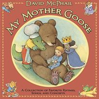 My Mother Goose: A Collection of Favorite Rhymes