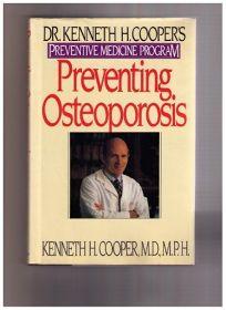 Preventing Osteoporosis: Dr. Kenneth H. Coopers Preventive Medicine Program